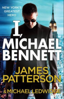 I, Michael Bennett av James Patterson (Heftet)