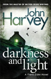Darkness and Light av John Harvey (Heftet)