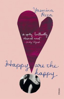 Happy are the Happy av Yasmina Reza (Heftet)
