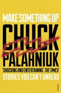 Make Something Up av Chuck Palahniuk (Heftet)