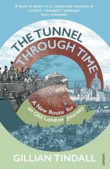 Tunnel through time - a new route for an old london journey av Gillian Tindall (Heftet)