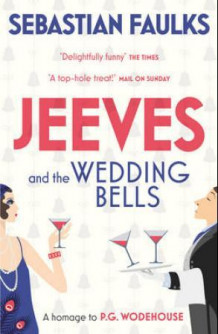 Jeeves and the wedding bells av Sebastian Faulks (Heftet)
