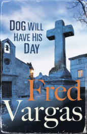 Dog Will Have His Day av Fred Vargas (Heftet)