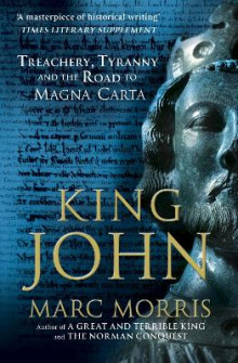 King john - treachery, tyranny and the road to magna carta av Marc Morris (Heftet)