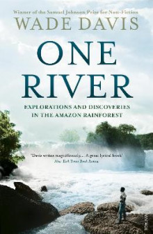 One river - explorations and discoveries in the amazon rain forest av Wade Davis (Heftet)