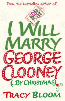 I Will Marry George Clooney (By Christmas) av Tracy Bloom (Heftet)