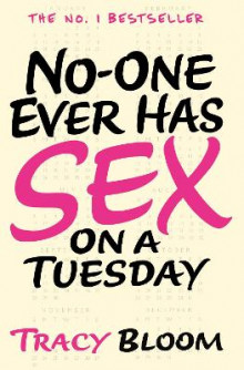 No-one Ever Has Sex on a Tuesday av Tracy Bloom (Heftet)