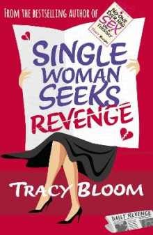 Single Woman Seeks Revenge av Tracy Bloom (Heftet)