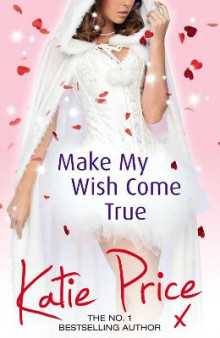 Make My Wish Come True av Katie Price (Heftet)