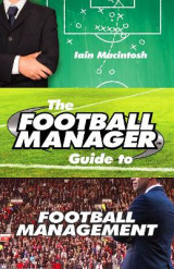 Omslag - The Football Manager's Guide to Football Management