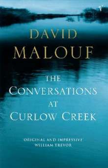 The conversations at Curlow Creek av David Malouf (Heftet)