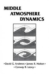 Middle Atmosphere Dynamics: Volume 40 av David G. Andrews, James R. Holton og Conway B. Leovy (Heftet)