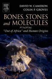 Bones, Stones and Molecules av David W. Cameron og Colin P. Groves (Heftet)
