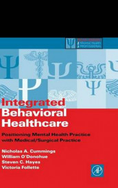 Integrated Behavioral Healthcare av Nicholas A. Cummings, Victoria Follette, Steven C. Hayes og William O'Donohue (Innbundet)