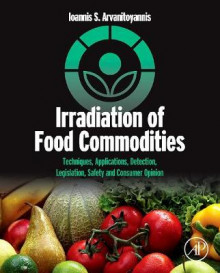 Irradiation of Food Commodities av Ioannis S. Arvanitoyannis (Innbundet)