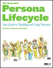 The Essential Persona Lifecycle: Your Guide to Building and Using Personas av Tamara Adlin og John Pruitt (Heftet)