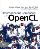 Heterogeneous Computing with OpenCL av Benedict Gaster, Lee Howes, David R. Kaeli, Perhaad Mistry og Dana Schaa (Heftet)