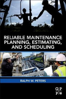 Reliable Maintenance Planning, Estimating, and Scheduling av Ralph Peters (Innbundet)