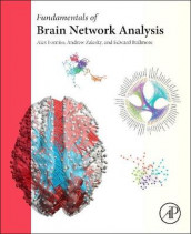 Fundamentals of Brain Network Analysis av Edward Bullmore, Alex Fornito og Andrew Zalesky (Innbundet)