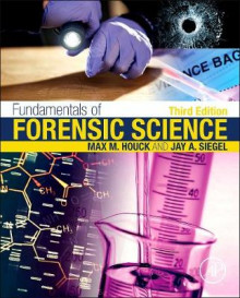 Fundamentals of Forensic Science av Max M. Houck og Jay Siegel (Innbundet)