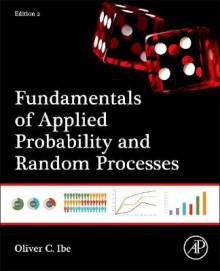 Fundamentals of Applied Probability and Random Processes av Oliver C. Ibe (Innbundet)