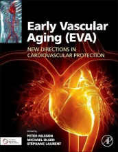 Early Vascular Aging (EVA) av Stephane Laurent, Peter Nilsson og Michael Olsen (Innbundet)