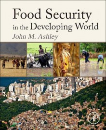 Food Security in the Developing World av John Ashley (Heftet)