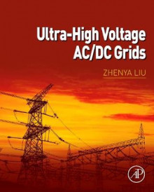 Ultra-High Voltage AC/DC Grids av Zhenya Liu (Innbundet)