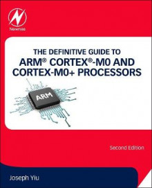The Definitive Guide to ARM (R) Cortex (R)-M0 and Cortex-M0+ Processors av Joseph Yiu (Heftet)