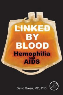 Linked by Blood: Hemophilia and AIDS av David Green (Heftet)