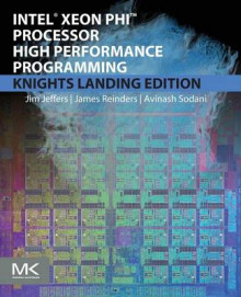 Intel Xeon Phi Processor High Performance Programming av James Jeffers, James Reinders og Avinash Sodani (Heftet)