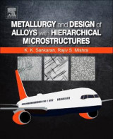 Omslag - Metallurgy and Design of Alloys with Hierarchical Microstructures