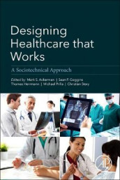 Designing Healthcare That Works av Mark Ackerman, Sean Goggins, Thomas A. Herrmann, Michael Prilla og Christian Stary (Heftet)