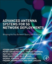 Advanced Antenna Systems for 5G Network Deployments av Henrik Asplund, David Astely, Peter von Butovitsch, Thomas Chapman, Mattias Frenne, Farshid Ghasemzadeh, Mans Hagstroem, Billy Hogan, George Joengren og Jonas Karlsson (Heftet)