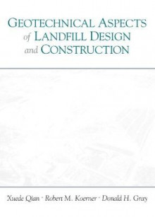 Geotechnical Aspects of Landfill Design and Construction av Xuede Qian, R. M. Koerner og Donald H. Gray (Innbundet)