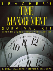 Teacher's Time Management Survival Kit av P. Susan Mamchak og Steven R. Mamchak (Heftet)