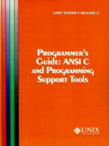 Unix System V - ANSI C and Programming Support Tools: Programmer's Guide Release 4 av The UNIX System Group (Heftet)