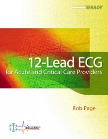 12-Lead ECG for Acute and Critical Care Providers av Bob Page (Heftet)