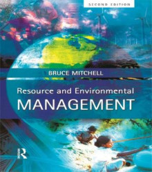 Resource and Environmental Management av Bruce Mitchell (Heftet)