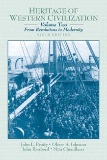 Heritage of Western Civilization: From Revolutions to Modernity Volume 2 av John Louis Beatty, Oliver A. Johnson, John Reisbord og Mita Choudhury (Heftet)