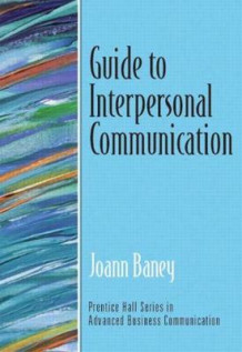 Guide to Interpersonal Communication (Guide to Business Communication Series) av JoAnn Baney (Heftet)