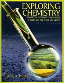 Exploring Chemistry Laboratory Experiments in General, Organic and Biological Chemistry av Julie Peller (Heftet)