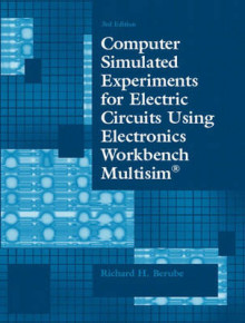Computer Simulated Experiments for Electric Circuits Using Electronics Workbench Multisim av Richard H. Berube (Heftet)