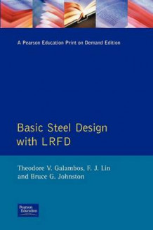 Basic Steel Design with LRFD av Theodore V. Galambos (Heftet)