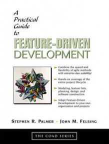 A Practical Guide to Feature Driven Development av Stephen R. Palmer og John M. Felsing (Heftet)