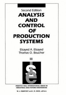 Analysis and Control of Production Systems av Elsayed A. Elsayed og Thomas O. Boucher (Heftet)