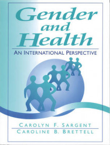 Gender and Health av Carolyn Fishel Sargent og Caroline B. Brettell (Heftet)