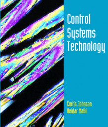 Control Systems Technology av Curtis D. Johnson og Heidar Malki (Innbundet)