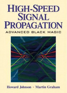 High Speed Signal Propagation av Howard W. Johnson og Louis Gioia (Innbundet)