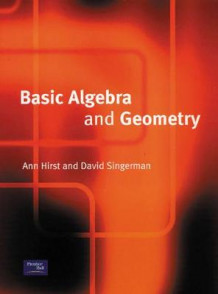 Basic Algebra and Geometry av Ann Hirst og David Singerman (Heftet)